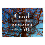 God has something amazing note card