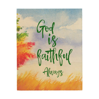 God is Faithful Always Wood Wall Art