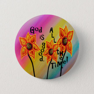 God is Good All the Time 6 Cm Round Badge