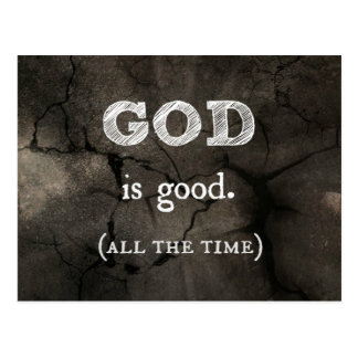 God is Good...All the Time Custom Christian Postcard