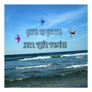 God Is Good All The Time Photo Print
