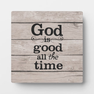 God is Good All the Time Plaque with Easel