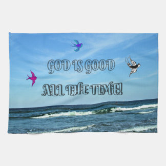 God Is Good All The Time Tea Towel
