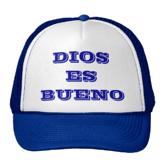 GOD is GOOD in SPANISH. Hat
