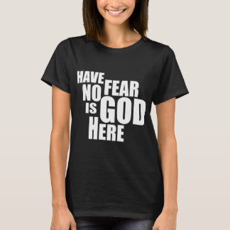 GOD IS HERE T-Shirt