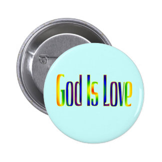 God Is Love Pinback Buttons
