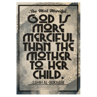 God Is More Merciful Than The Mother To Her Child Wood Poster