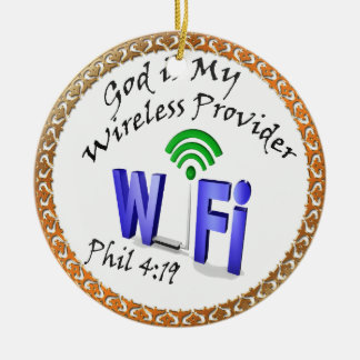 God is My Wireless Provider Phil 4:19 Ceramic Ornament
