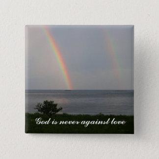 God is never against love 15 cm square badge