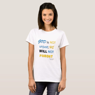 God is not unjust T-Shirt