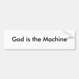 God is the Machine Car Bumper Sticker