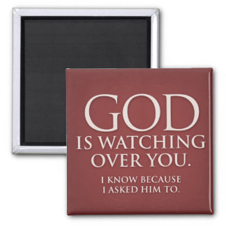 God is Watching Over You. Burgundy magnet. Magnet