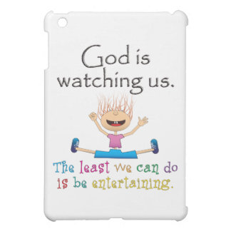 God Is Watching Us The Least We Can Do Is iPad Mini Case