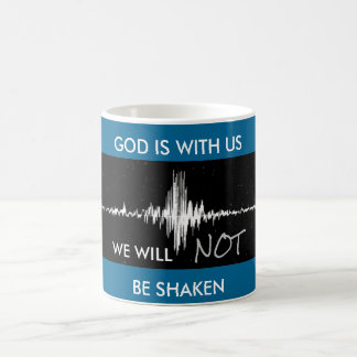 God Is With Us We Will Not Be Shaken Mug