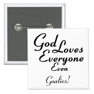 God Loves Goalies! 15 Cm Square Badge