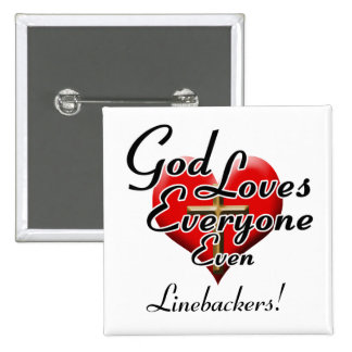 God Loves Linebackers! Button