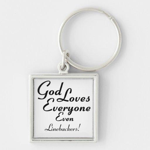 God Loves Linebackers! Key Chain