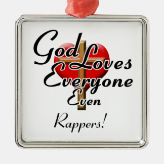 God Loves Rappers! Metal Ornament