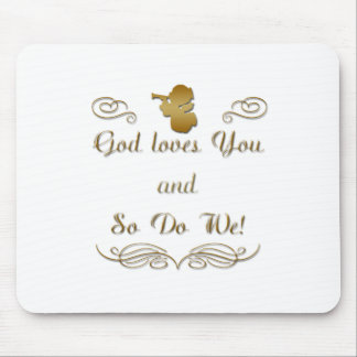 God Loves You and so do we Mousepads