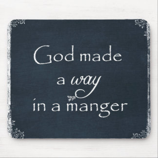 God made a way in a Manger Quote Mouse Pad