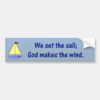 God makes the wind - Bumper Sticker