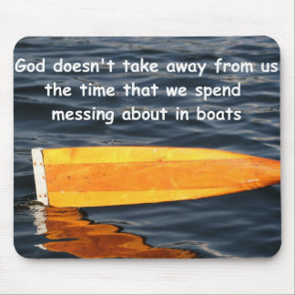 God not taking time from boaters, mousemat