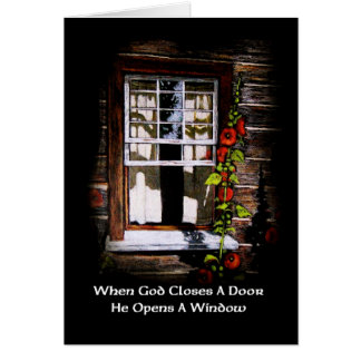 God Opens A Window: Rustic Cabin Window: Art Card