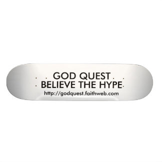 GOD QUEST believe the hype Skateboards