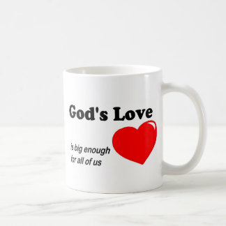 God s love is big enough for all of us mug