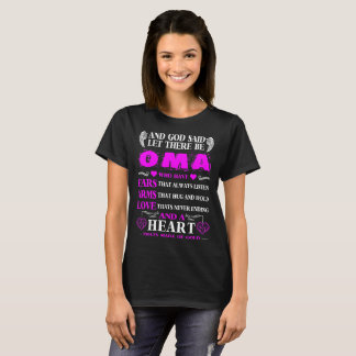 God Said Let There Be Oma Heart Of Gold Tshirt