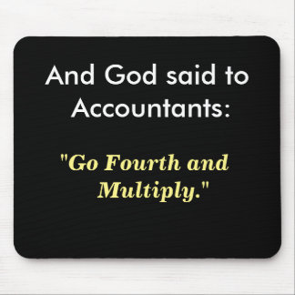 God Said To Accountants Funny Accounting Quote Mouse Pad
