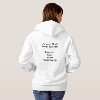 God, save me from Your followers! Hoodie