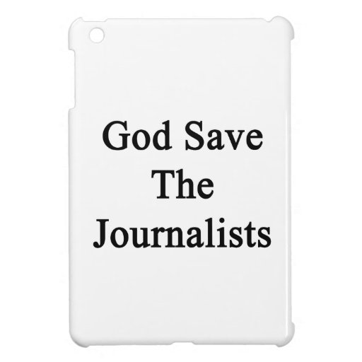 God Save The Journalists Case For The iPad Mini