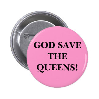 GOD SAVE THE QUEENS PINBACK BUTTON