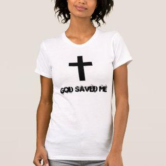 God Saved Me T-Shirt