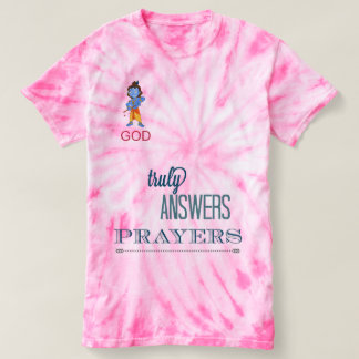 god truly answers prayers tshirt
