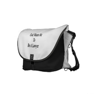 God Wants Me To Be A Lawyer Messenger Bag