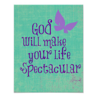 God will make your life Spectacular Quote Posters
