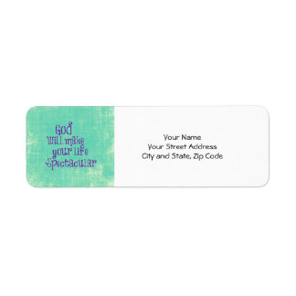 God will make your life Spectacular Quote Return Address Label