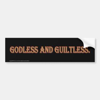 Godless And Guiltless. Bumper Sticker