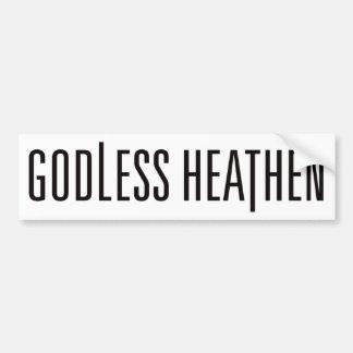 Godless Heathen Bumper Sticker - WHITE