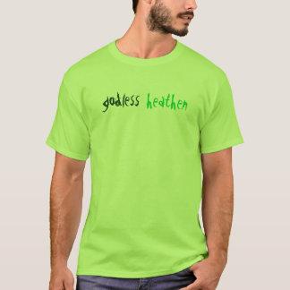 godless, heathen T-Shirt