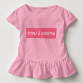Godly & Glowing Toddler T-Shirt