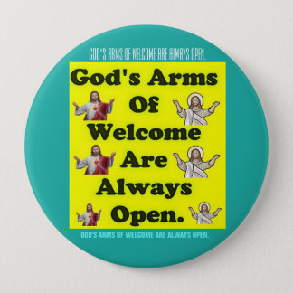 God's Arms Of Welcome Are Always Open. 10 Cm Round Badge