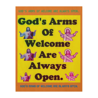 God's Arms Of Welcome Are Always Open. Wood Print