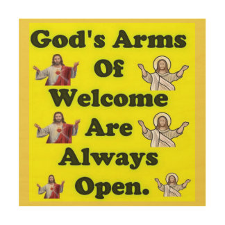 God's Arms Of Welcome Are Always Open. Wood Wall Decor