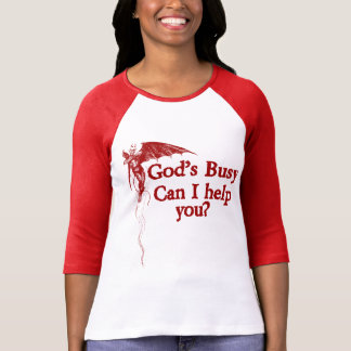 God's busy can I help you Tees