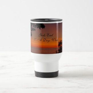 Gods End To A Days Work, TEY... Stainless Steel Travel Mug