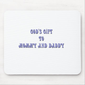 Gods Gift to Mommy and Daddy Blue Mouse Pad