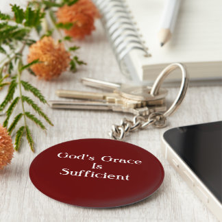 God's Grace Is Sufficient Round Keychain